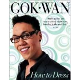 How to Dress - Gok Wan