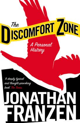 The Discomfort Zone - A Personal History - Franzen, Jonathan