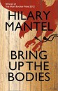 Bring Up the Bodies (Man Booker Prize winner 2012) - Hilary Mantel