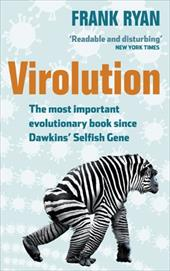 Virolution: The Most Important Evolutionary Book Since Dawkins' Selfish Gene - Ryan, Frank