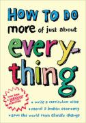 How to Do More of Just About Everything