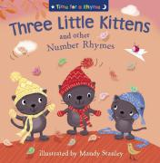 Three Little Kittens and Other Number Rhymes. Illustrated by Mandy Stanley