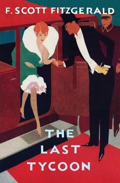 The Love of the Last Tycoon: The Authorized Text - Fitzgerald, F. Scott