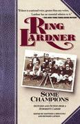 Lardner, Ring W.: Some Champions