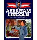 Abraham Lincoln, the Great Emancipator - Augusta Stevenson