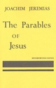 Parables of Jesus - Joachim Jeremias