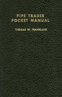 Pipe Trades Pocket Manual - Frankland, Thomas W.