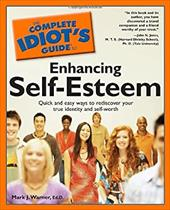 Complete Idiot's Guide to Self-Esteem - Warner, Mark J. / Alpha Development Group / Jones, John N.