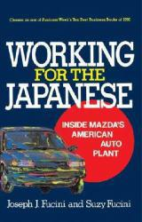 Working for the Japanese : Inside Mazda's American Auto Plant - Joseph J. Fucini and Suzy Fucini