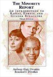 The Minority Report: An Introduction to Racial, Ethnic, and Gender Relations - Dworkin, Anthony Gary / Dworkin, Rosalind J.