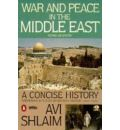 War and Peace in the Middle East - Avi Shlaim