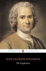 The Confessions of Jean-Jacques Rousseau - Jean-Jacques Rousseau (author), J. Cohen (translator)