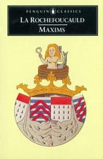 Maxims - La Rochefoucauld (author), Leonard Tancock (translator)