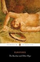 The Bacchae and Other Plays - Euripides / Davie, John / Rutherford, Richard