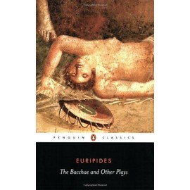 Bacchae and Other Plays - Euripides