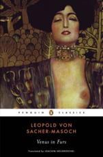 Venus in Furs - Leopold von Sacher-Masoch (author), Larry Wolff (introduction), Joachim Neugroschel (notes), Joachim Neugroschel (translator)
