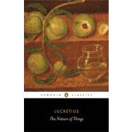 The Nature of Things - Lucretius (Author); Stallings, A. E. (Translator); Jenkyns, Richard (Introduction by)