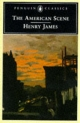 The American Scene - Henry James; John F. Sears
