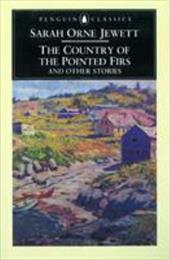 The Country of the Pointed Firs and Other Stories - Jewett, Sarah Orne / Easton, Alison