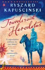 Travels With Herodotus - Ryszard Kapuscinski