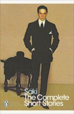 The Complete Short Stories - Saki (author), H. Munro (editor)