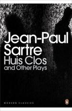 Huis Clos and Other Plays - Jean-Paul Sartre (author), Kitty Black (translator), Stuart Gilbert (translator)
