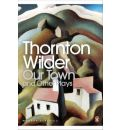 Our Town and Other Plays - Thornton Wilder