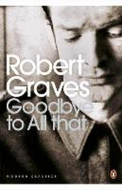 Goodbye to All That (Penguin Modern Classics) - Robert Graves