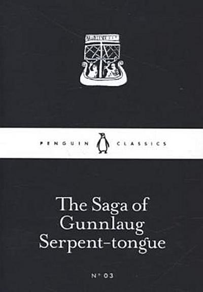 The Saga of Gunnlaug Serpent-tongue (Little Black Classics 35) - Anon Anon Anon