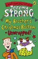 My Brother's Christmas Bottom - Unwrapped! - Jeremy Strong