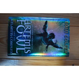 Artemis Fowl And The Atlantis Complex - Colfer Eoin