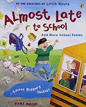 Almost Late to School: And More School Poems - Shields, Carol Diggory / Meisel, Paul