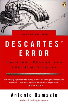Descartes' Error - Emotion, Reason, and the Human Brain - Damasio, Antonio R.
