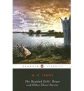 The Haunted Dolls' House and Other Ghost Stories - M. R. James