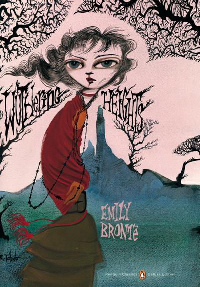 Wuthering Heights: Penguin Classics Deluxe Edition - Emily Brontë