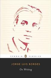 On Writing - Borges, Jorge Luis / Levine, Suzanne Jill