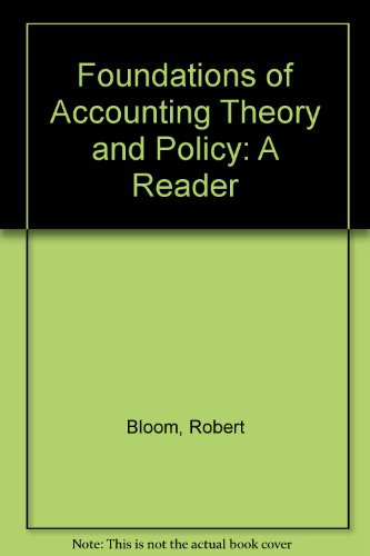 Foundations of Accounting Theory and Policy: A Reader