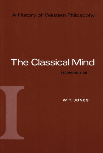 The Classical Mind (A History of Western Philosophy): The Classical Mind, Volume I: The Classical Mind Vol 1