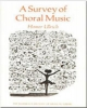 A Survey of Choral Music - Homer Ulrich
