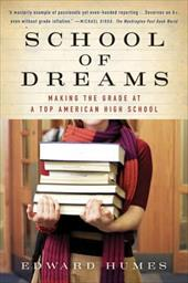 School of Dreams: Making the Grade at a Top American High School - Humes, Edward