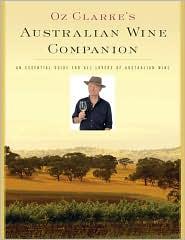 Oz Clarke's Australian Wine Companion - Oz Clarke