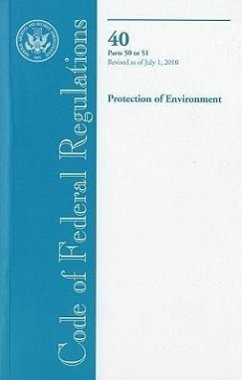 Code of Federal Regulations, Title 40, Protection of Environment, PT. 50-51, Revised as of July 1, 2010 - Herausgeber: Office of the Federal Register