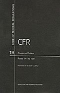 Code of Federal Regulations, Title 19, Customs Duties, PT. 141-199, Revised as of April 1, 2012