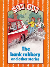 New Way Orange Level Core Book - The Bank Robbery and other stories (X6) - Ron Deadman