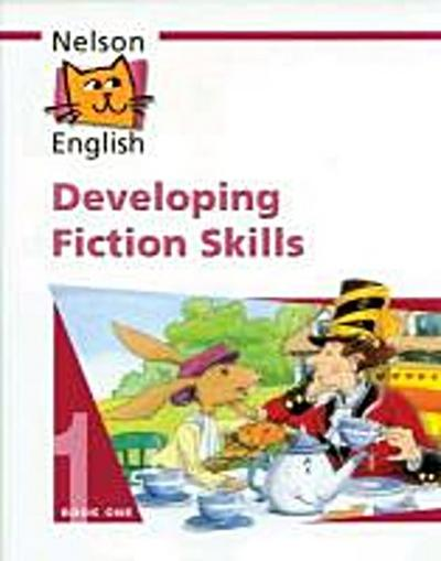 Developing Fiction Skills, Book 1 (Nelson English) - JohnWren Jackman