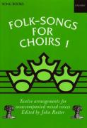Folk Songs for Choirs: Book 1: Twelve Arrangements for Unaccompanied Mixed Voices of Songs from the British Isles and North America