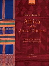 Piano Music of Africa and the African Diaspora Volume 3: Early Advanced - William H. Chapman Nyaho