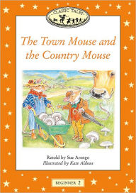 Classic Tales: The Town Mouse and the Country Mouse Big Book: Beginner 2, 150-Word Vocabulary - Sue Arengo