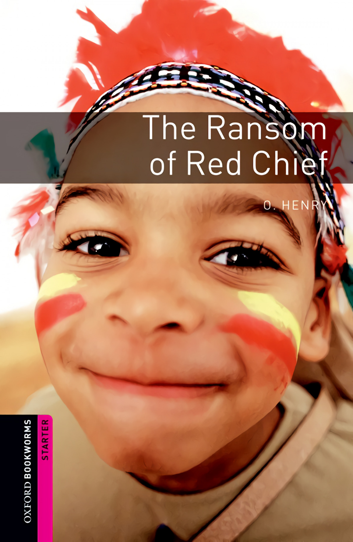 Oxford Bookworms. Starter: The Ransom of Red Chief Edition 0 - Henry, O.
