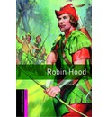 Oxford Bookworms Library: Starter Level:: Robin Hood - John Escott